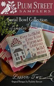Plum Street Samplers - Serial Bowl collection , Lesson 2