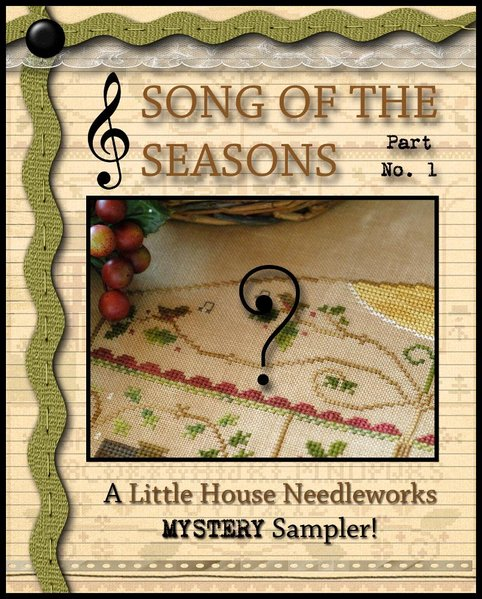 "LITTLE HOUSE NEEDLEWORKS - Mystery Sampler ""Song of the Seasons"" 1/3"