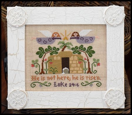 LITTLE HOUSE NEEDLEWORKS - He is Risen !