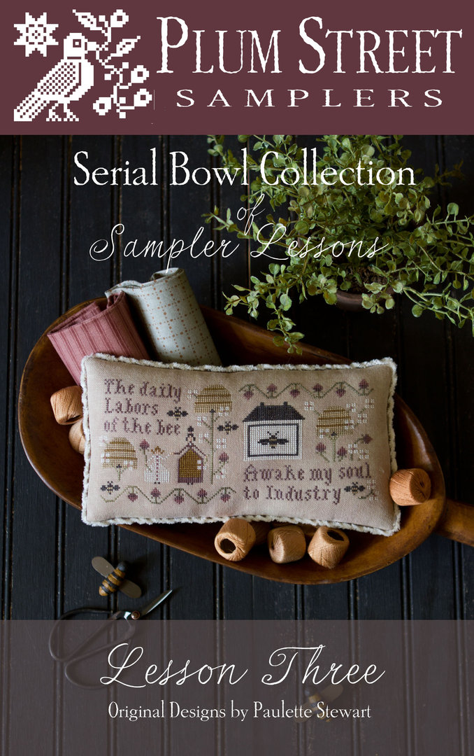 Plum Street Samplers - Serial Bowl collection , Lesson 3